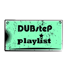 Dubstep playlist stamp vector