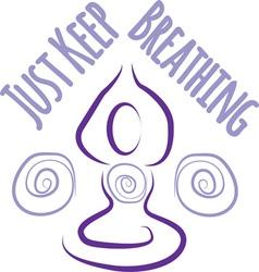Just keep breathing vector