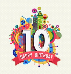 Happy birthday 10 year greeting card poster color vector
