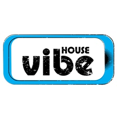 house vibe stamp vector image vector image