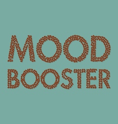 Coffee beans mood booster typography vector