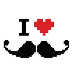 I love mustache pixelated retro geeky sign vector image vector image