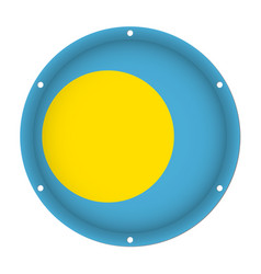 Round metallic flag of palau with screw holes vector