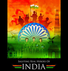 Indian tricolor background saluting real heroes of vector