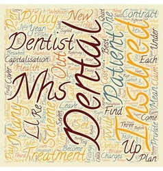 Dental Insurance The Nhs In Dental Shambles text vector image vector image