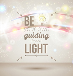 Be your own guiding light motivating light poster vector