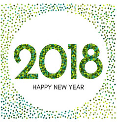 happy new year 2018 label with green confetti vector image