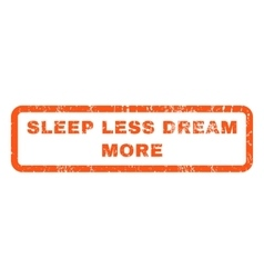Sleep Less Dream More Rubber Stamp vector image
