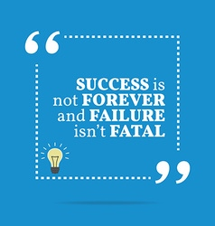 Inspirational motivational quote success is not vector