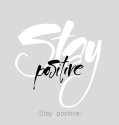 Stay positive vector