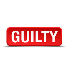 Guilty red 3d square button on white background vector