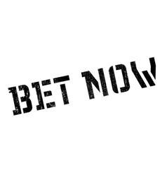 Bet now rubber stamp vector