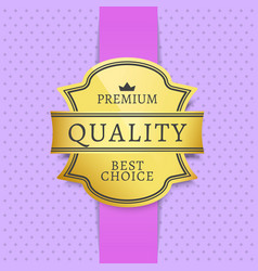 premium quality best choice label with text vector image vector image