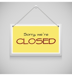 Closed hanging sign vector image