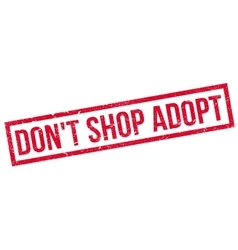 Do not Shop Adopt rubber stamp vector image
