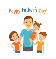 Happy fathers day dad with children vector
