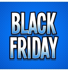 Black friday words retro style halftone vector image vector image