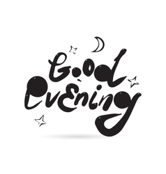 Good evening inscription for card design Hand vector image
