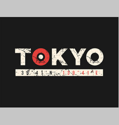 tokyo t-shirt and apparel design with grunge vector image