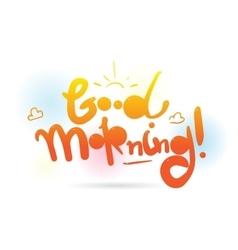 Good morning inscription design for vector