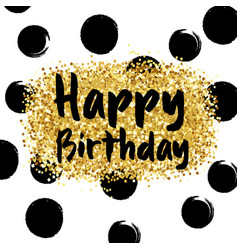 gold sparkles background happy birthday vector image vector image
