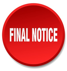Final notice red round flat isolated push button vector