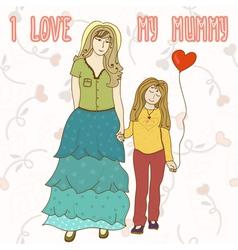 I love my mummy vector image vector image