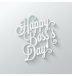 boss day vintage lettering cut paper background vector image vector image