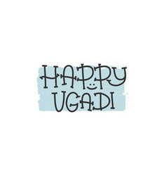 happy ugadi the hindu new year print for holiday vector image
