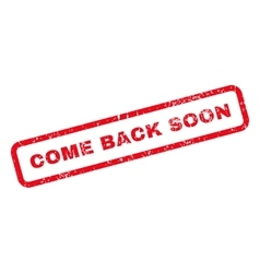 Come back soon text rubber stamp vector