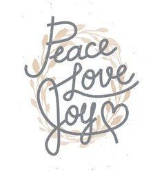 Peace love joy christmas lettering quote with a go vector