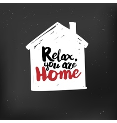 Relax you are home quote at blackboard vector