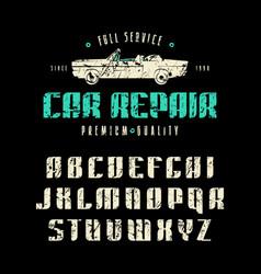 Decorative sanserif font and car repair label vector