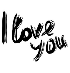 I love you hand lettering Handmade calligraphy vector image vector image