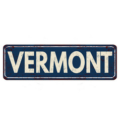 Vermont vintage rusty metal sign on a white vector