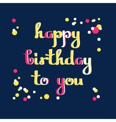 Happy Birthday To You Greeting card vector image