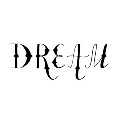 Hand written retro lettering dream vector