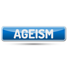 Ageism - abstract beautiful button with text vector