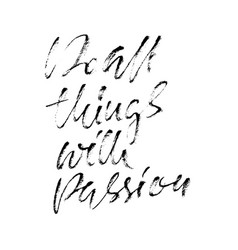 Do all things with passion calligraphy quote vector