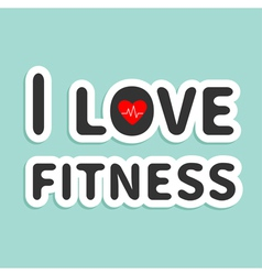 I love fitness text with heart sign blue backgroun vector