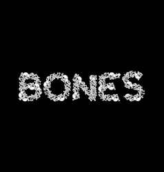 Bones typography letters from dearh anatomy vector