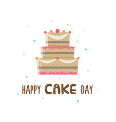 Happy cake day greeting card vector