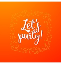 Lets party quote banner vector