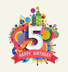 Happy birthday 5 year greeting card poster color vector image vector image