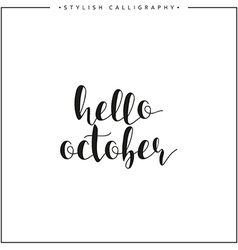 Hello october time of year phrase in english vector