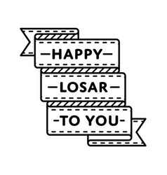 Happy losar to you greeting emblem vector
