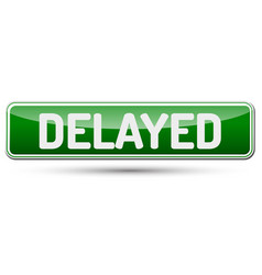 Delayed - abstract beautiful button with text vector