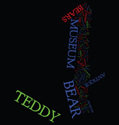 Teddy bear museums text background word cloud vector