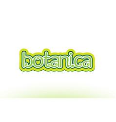 Botanica word text logo icon typography design vector