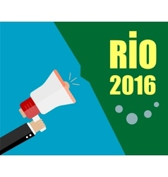Hand Holding Megaphone with RIO 2016 vector image vector image